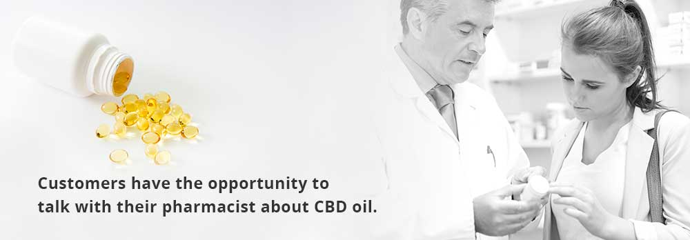 Customers have the opportunity to talk with their Independent Pharmacist about CBD Oil.