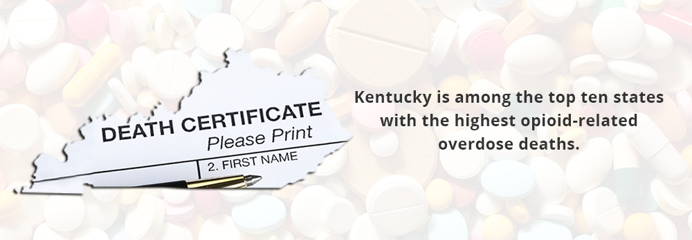 Kentucky is among the top ten states with the highest opioid-related overdose deaths.